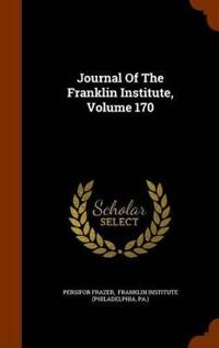 Journal of the Franklin Institute, Volume 170