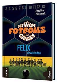 Det vilda fotbollsgänget. Felix - virvelvinden (Bok+CD)