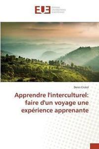 Apprendre Linterculturel: Faire Dun Voyage Une Experience Apprenante