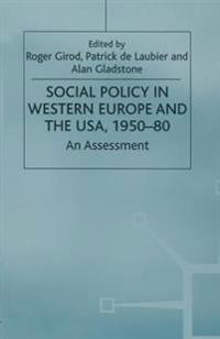 Social Policy in Western Europe and the USA, 1950–80