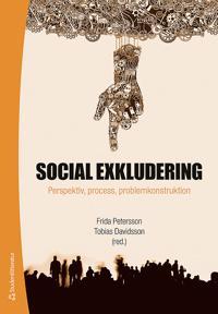 Social exkludering : perspektiv, process och problemkonstruktion