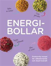 Energibollar : proteinrika recept för välbefinnande och ökad livskraft