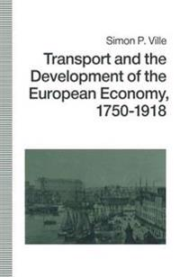 Transport and the Development of the European Economy, 1750-1918