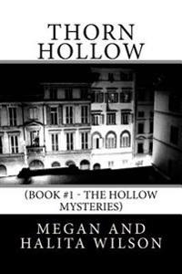 Thorn Hollow: (Book #1 - The Hollow Mysteries)