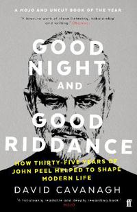 Good night and good riddance - how thirty-five years of john peel helped to