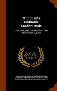 Munimenta Gildhallae Londoniensis