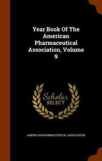Year Book of the American Pharmaceutical Association, Volume 9