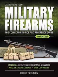Standard Catalog of Military Firearms: The Collectoras Price & Reference Guide