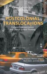 Postcolonial Translocations: Cultural Representation and Critical Spatial Thinking