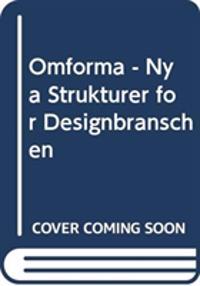 Omforma : nya strukturer för designbranschen