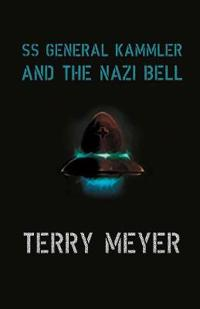 SS General Kammler and the Nazi Bell