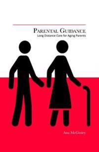 Parental Guidance: Long Distance Care for Aging Parents