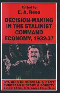 Decision-making in the Stalinist Command Economy, 1932–37