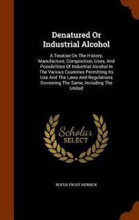 Denatured or Industrial Alcohol