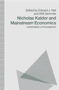 Nicholas Kaldor and Mainstream Economics