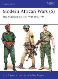 Modern African Wars (5): The Nigerian-Biafran War 1967-70