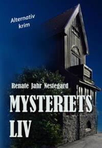 Mysteriets liv - Renate Jahr Nestegard | Ridgeroadrun.org