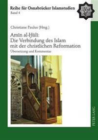 Amīn Al-Ḫūlī Die Verbindung Des Islam Mit Der Christlichen Reformation: Uebersetzung Und Kommentar