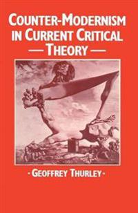 Counter-modernism in Current Critical Theory