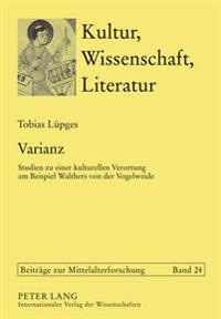 Varianz: Studien Zu Einer Kulturellen Verortung Am Beispiel Walthers Von Der Vogelweide