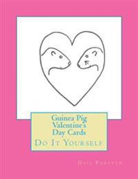 Guinea Pig Valentine's Day Cards: Do It Yourself