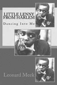 Little Lenny from Harlem: Dancing Into Me