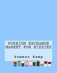Foreign Exchange Market for Bizzies