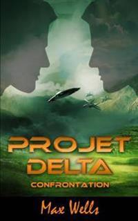 Projet Delta [Vol. 5]: Confrontation