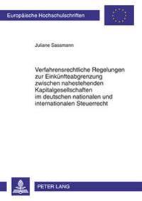 Verfahrensrechtliche Regelungen Zur Einkuenfteabgrenzung Zwischen Nahestehenden Kapitalgesellschaften Im Deutschen Nationalen Und Internationalen Steu