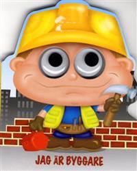 Jag är Byggare