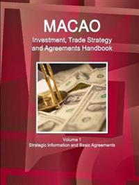 Macao, China Sar Investment, Trade Strategy and Agreements Handbook