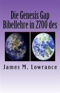 Die Genesis Gap Bibellehre in 2700 Des: Wortebiblischen Ruin-Rekonstruktion Lehre in Drei Kapiteln