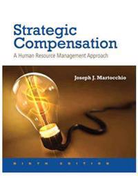 Strategic Compensation: A Human Resource Management Approach Plus Mymanagementlab with Pearson Etext -- Access Card Package