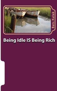 Being Idle Is Being Rich: The Case Against the Cult of the Work Ethic