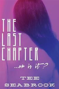 The Last Chapter: ... or Is It ?