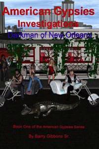 American Gypsies Investigations: Darkman of New Orleans