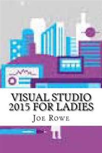 Visual Studio 2015 for Ladies