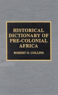 Historical Dictionary of Pre-Colonial Africa