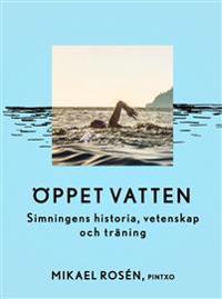 Öppet vatten : simningens historia, vetenskap och träning