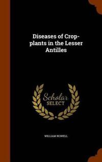 Diseases of Crop-Plants in the Lesser Antilles