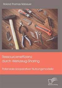 Ressourceneffizienz Durch Werkzeug-Sharing