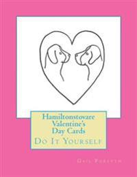 Hamiltonstovare Valentine's Day Cards: Do It Yourself