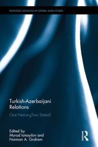 Turkish-Azerbaijani Relations: One Nation Two States?
