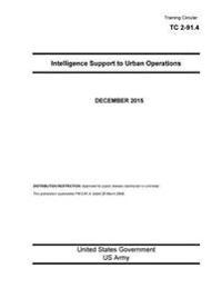 Training Circular Tc 2-91.4 Intelligence Support to Urban Operations December 2015
