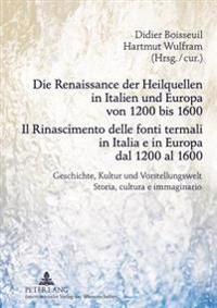 Die Renaissance Der Heilquellen in Italien Und Europa Von 1200 Bis 1600- Il Rinascimento Delle Fonti Termali in Italia E in Europa Dal 1200 Al 1600: G
