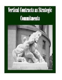 Vertical Contracts as Strategic Commitments
