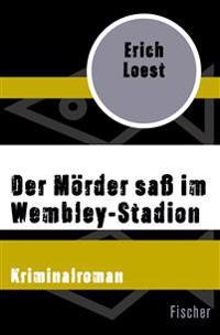 Der Mörder saß im Wembley-Stadion