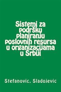 Sistemi Za Podrsku Planiranju Poslovnih Resursa U Organizacijama U Srbiji