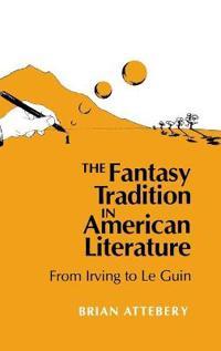The Fantasy Tradition in American Literature