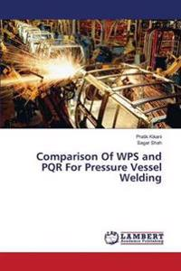 Comparison of WPS and Pqr for Pressure Vessel Welding